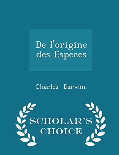 9781298106858: De l'origine des Especes - Scholar's Choice Edition