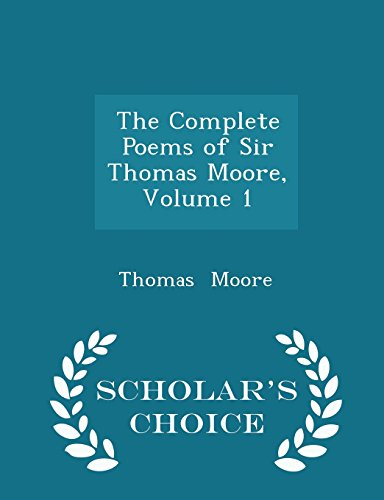 9781298107923: The Complete Poems of Sir Thomas Moore, Volume 1 - Scholar's Choice Edition