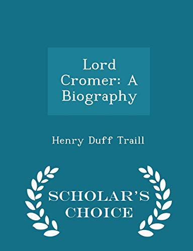 9781298146816: Lord Cromer: A Biography - Scholar's Choice Edition
