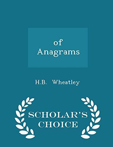 9781298160836: of Anagrams - Scholar's Choice Edition