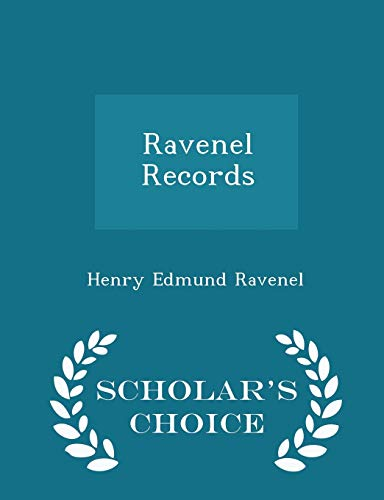 9781298222671: Ravenel Records - Scholar's Choice Edition
