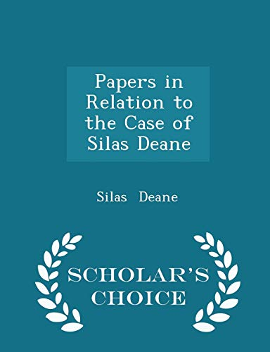 9781298226181: Papers in Relation to the Case of Silas Deane - Scholar's Choice Edition