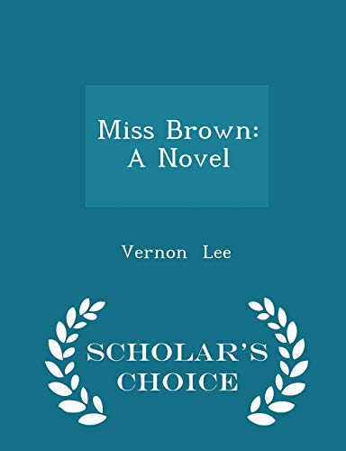9781298248787: Miss Brown: A Novel - Scholar's Choice Edition