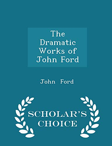 The Dramatic Works of John Ford -: John Ford