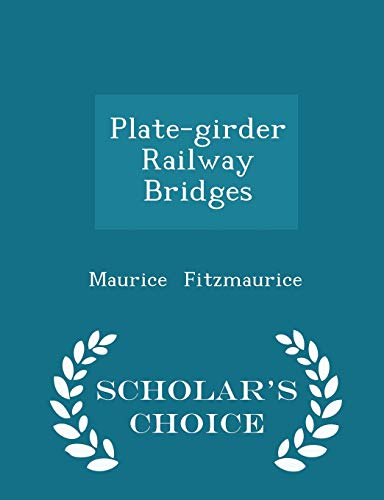 9781298260123: Plate-girder Railway Bridges - Scholar's Choice Edition