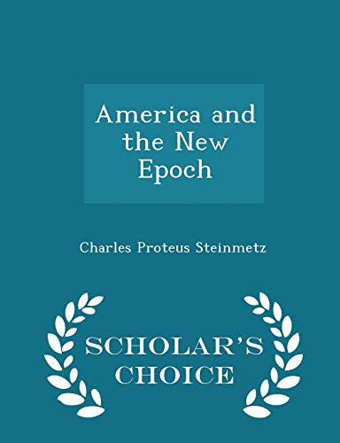 9781298274373: America and the New Epoch - Scholar's Choice Edition