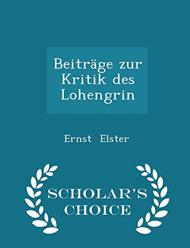 9781298288042: Beiträge zur Kritik des Lohengrin - Scholar's Choice Edition
