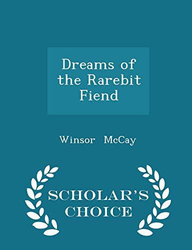 9781298292018: Dreams of the Rarebit Fiend - Scholar's Choice Edition
