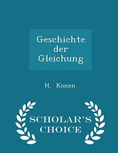 Geschichte Der Gleichung - Scholar s Choice: H Konen