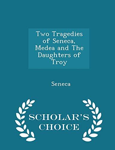 Two Tragedies of Seneca, Medea and the: Salve Seneca