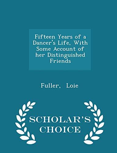 Fifteen Years of a Dancer s Life,: Fuller Loie
