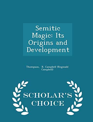 Semitic Magic: Its Origins and Development -: Thompso R Campbell