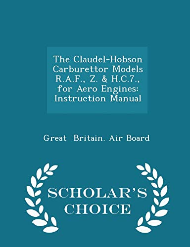 The Claudel-Hobson Carburettor Models R.A.F., Z. H.C.7.,: Great Britain Air