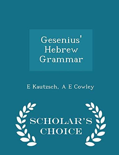 9781298317506: Gesenius' Hebrew Grammar - Scholar's Choice Edition