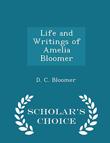 9781298318367: Life and Writings of Amelia Bloomer
