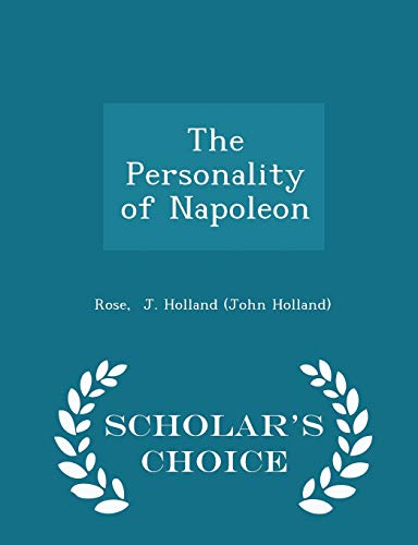 9781298321855: The Personality of Napoleon - Scholar's Choice Edition