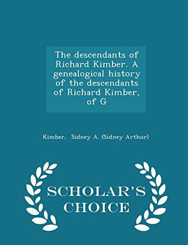 The Descendants of Richard Kimber. a Genealogical: Kimber Sidney a