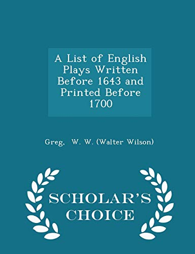 A List of English Plays Written Before: Greg W W