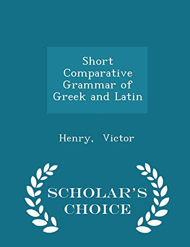 9781298355041: Short Comparative Grammar of Greek and Latin - Scholar's Choice Edition