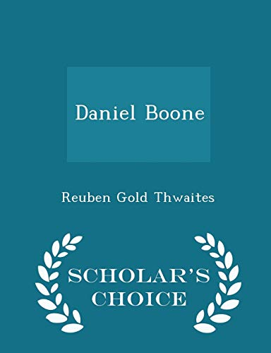 9781298378965: Daniel Boone - Scholar's Choice Edition