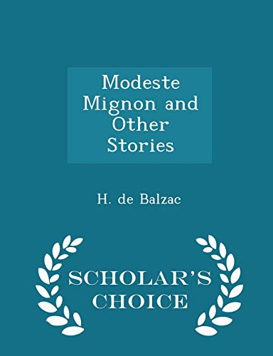 Modeste Mignon and Other Stories - Scholar's: Balzac, H. de