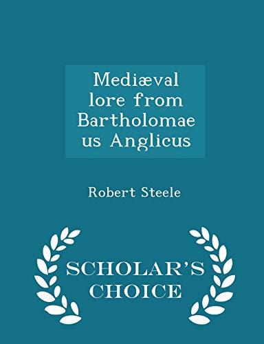 9781298392275: Mediæval lore from Bartholomaeus Anglicus - Scholar's Choice Edition