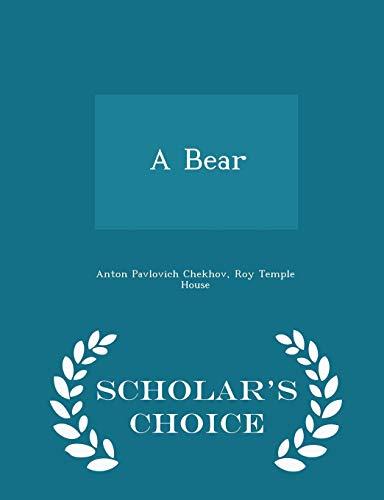 A Bear - Scholar s Choice Edition: Anton Pavlovich Chekhov,