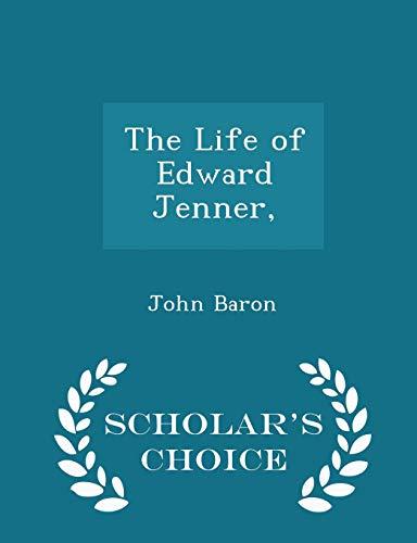 9781298423177: The Life of Edward Jenner, - Scholar's Choice Edition