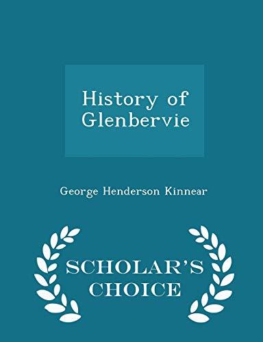 History of Glenbervie - Scholar s Choice: George Henderson Kinnear