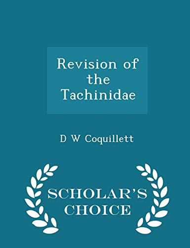 9781298440983: Revision of the Tachinidae - Scholar's Choice Edition
