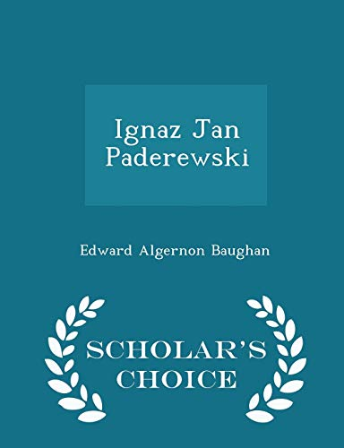 9781298444547: Ignaz Jan Paderewski - Scholar's Choice Edition