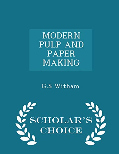 9781298453259: MODERN PULP AND PAPER MAKING - Scholar's Choice Edition
