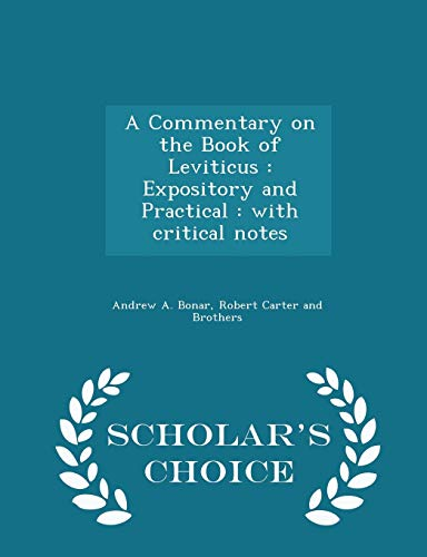 9781298454645: A Commentary on the Book of Leviticus: Expository and Practical : with critical notes - Scholar's Choice Edition