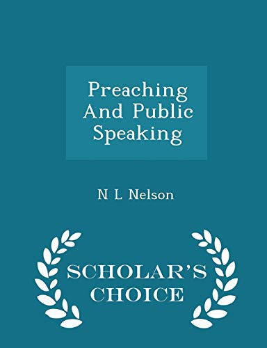 9781298454805: Preaching And Public Speaking - Scholar's Choice Edition
