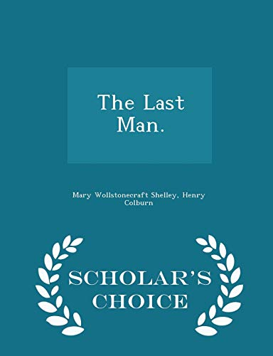 9781298464453: The Last Man. - Scholar's Choice Edition
