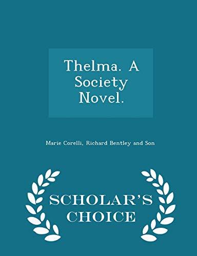 9781298465443: Thelma. A Society Novel. - Scholar's Choice Edition