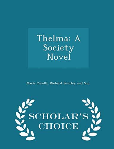 9781298469694: Thelma: A Society Novel - Scholar's Choice Edition