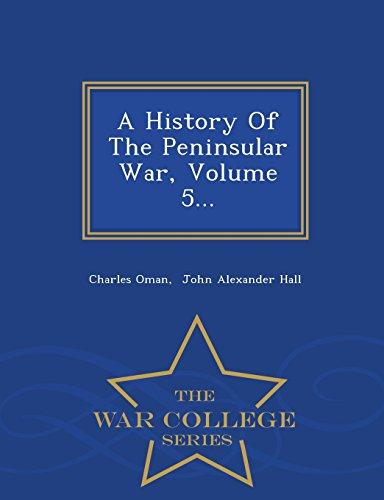 9781298477217: A History Of The Peninsular War, Volume 5... - War College Series