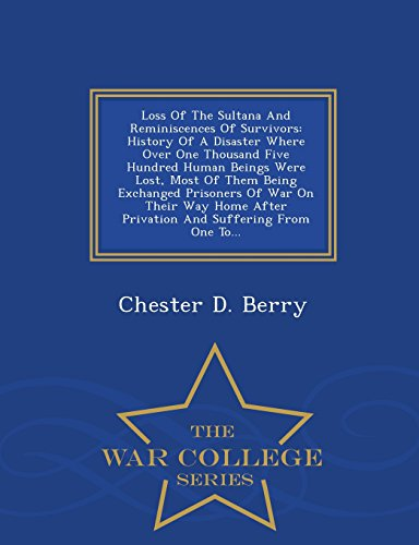 Loss of the Sultana and Reminiscences of: Chester D Berry