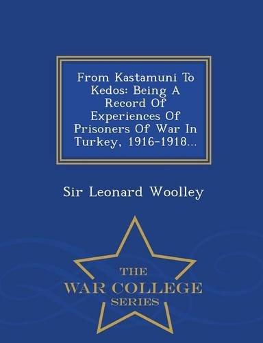 From Kastamuni to Kedos: Being a Record: Sir Leonard Woolley