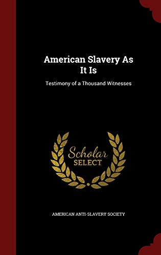 9781298491473: American Slavery As It Is: Testimony of a Thousand Witnesses