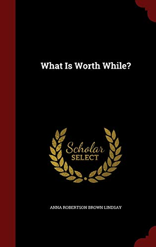 9781298496669: What Is Worth While?