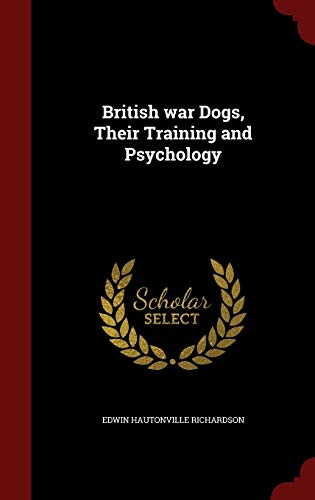 9781298496713: British war Dogs, Their Training and Psychology