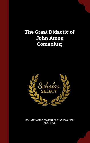 9781298498137: The Great Didactic of John Amos Comenius;