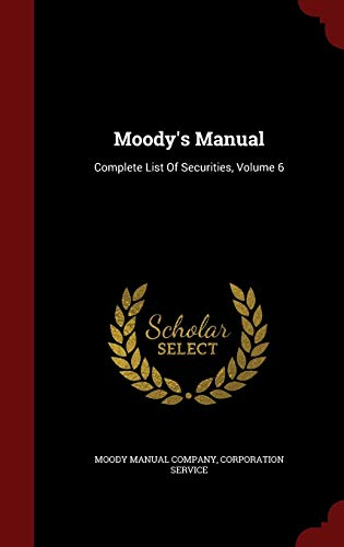 9781298499264: Moody's Manual: Complete List Of Securities, Volume 6