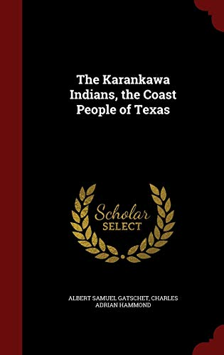 9781298500762: The Karankawa Indians, the Coast People of Texas