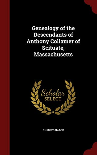 Genealogy of the Descendants of Anthony Collamer: Hatch, Charles