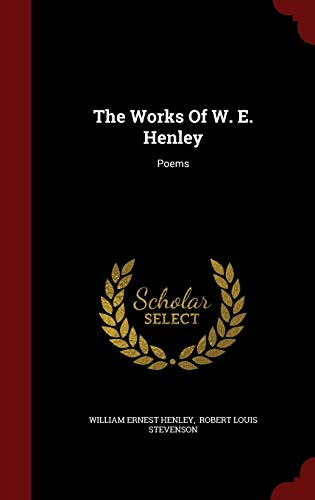 9781298507075: The Works Of W. E. Henley: Poems