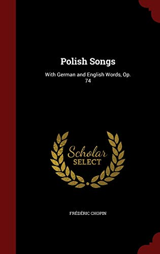 9781298508591: Polish Songs: With German and English Words, Op. 74