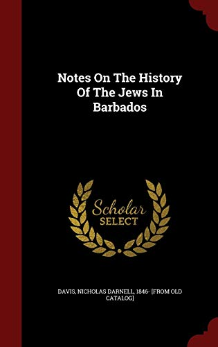 9781298510983: Notes On The History Of The Jews In Barbados
